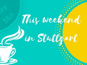 This weekend - May 5 and 6 in Stuttgart