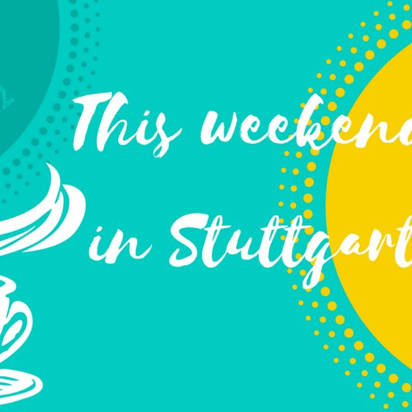 What's up this weekend July 21 and 22 in Stuttgart?