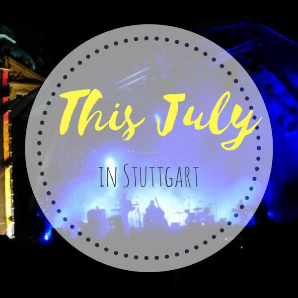 Events this July in Stuttgart