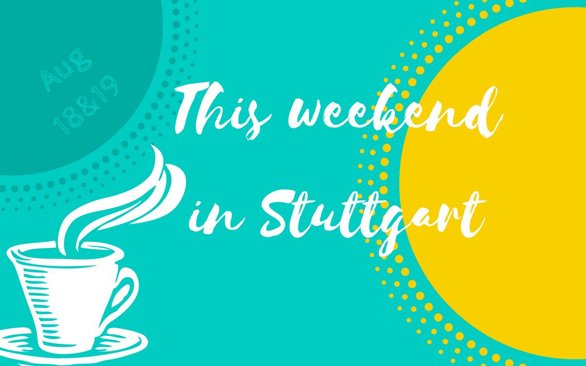 August 18 and 19 in Stuttgart