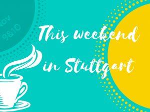 November 9 and 10 in Stuttgart