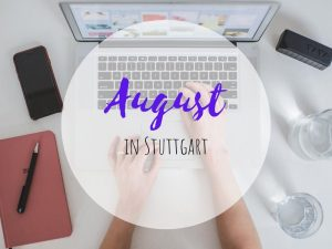 August in Stuttgart